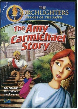 Torchlighters The Amy Carmichael Story