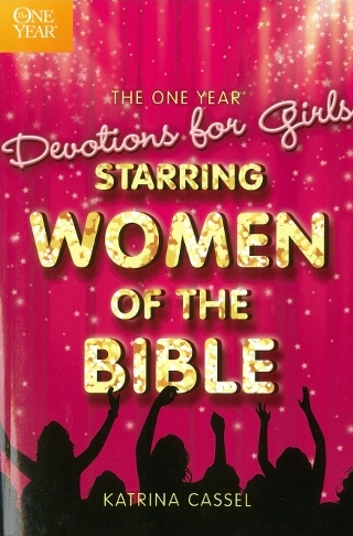 One Year Devotions for GirlsStarring Women of Bible