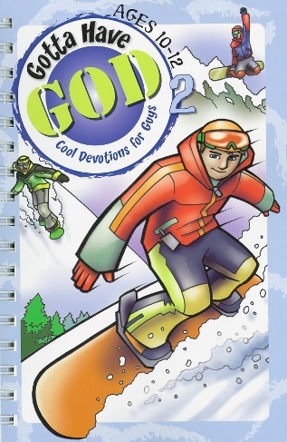 Gotta Have God 2 Devotions for Guys Ages 10-12