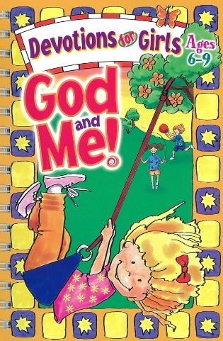 God and Me!Devotions for Girls Age 6-9