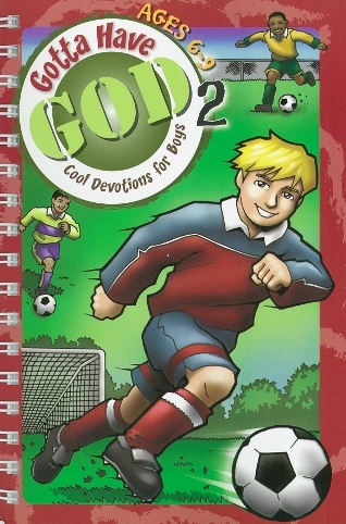 Gotta have God 2Cool Devotions for Boys Age 6-9