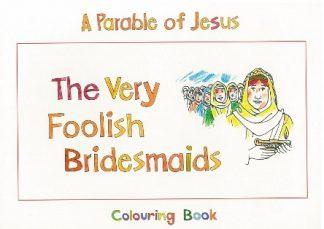 A Parable of JesusThe Very Foolish Bridesmaids
