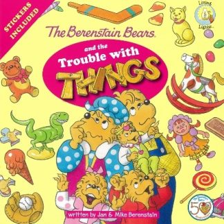 Berenstain BearsTrouble with Things