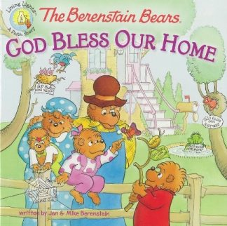 Berenstain BearsGod Bless Our Home
